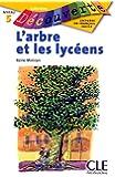 L'arbre et les lycéens - Niveau 6 - Lecture Découverte - Livre