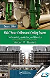 HVAC Water Chillers and Cooling Towers : Fundamentals, Application, and Operation, 2nd Edition