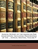 Annual Report of the American Bar Association, American Bar Association, 1147428093