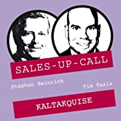 Kaltakquise (Sales-up-Call) | Stephan Heinrich, Tim Taxis