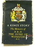A Kings Story The Memoirs of the Duke of Windsor