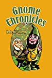 Gnome Chronicles, Herbert J. Thornn, 1434304825