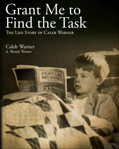 Grant Me to Find the Task: The Life Story of Caleb Warner