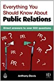 Everything You Should Know about Public Relations, Anthony Davis, 0749439254