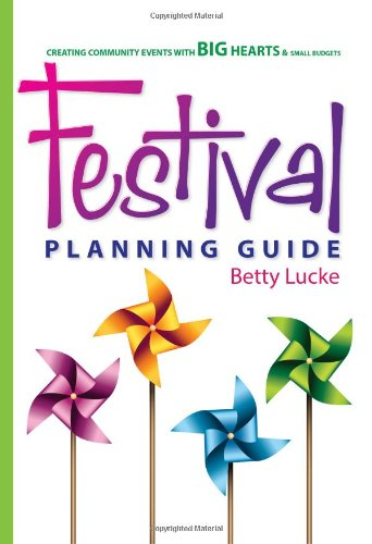 Heart Event - Festival Planning Guide: Creating Community Events with Big Hearts and Small Budgets