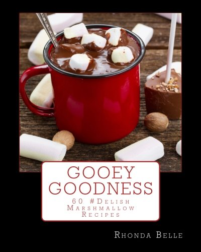 Gooey Goodness: 60 #Delish Marshmallow Recipes Gooey Desserts