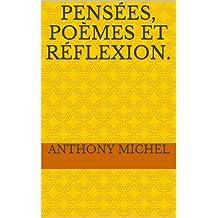 Pensées, poèmes et réflexion. (French Edition)