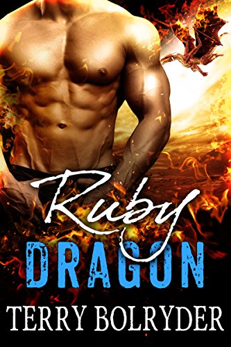 Ruby Dragon (Awakened Dragons Book 3) by [Bolryder, Terry]