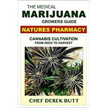 Te Medical Marijuana Growers Guide. NATURES PHARMACY: Cannabis Cultivation From Seed To Harvest.
