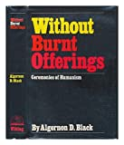 Without Burnt Offerings, Algernon D. Black, 0670776769