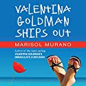 Valentina Goldman Ships Out Audiobook by Marisol Murano Narrated by Ginger Roll