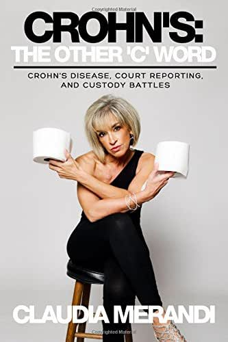 Crohn's: The Other 'C' Word: Crohn's Disease, Court Reporting, and Custody Battles