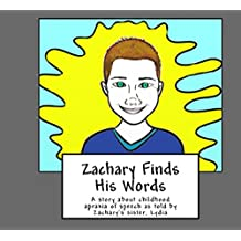 Zachary Finds His Words: A story about childhood apraxia of speech