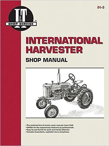 International Harvester Shop Manual I T Service Manuals. International Harvester Shop Manual I T Service Manuals Editors Of Haynes 9780872881013 Amazon Books. Wiring. 1940 International Cub Wiring Diagram At Scoala.co
