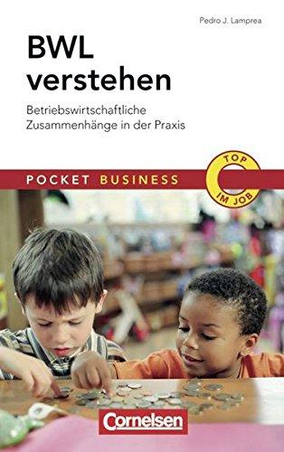 Pocket Business: BWL verstehen: Betriebswirtschaftliche Zusammenhänge in der Praxis
