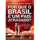 Por que o Brasil É Um País Atrasado? - Pré Venda Autografada