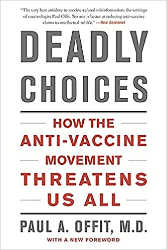 Read This Anti Vaxxers Are Using >> Deadly Choices How The Anti Vaccine Movement Threatens Us All