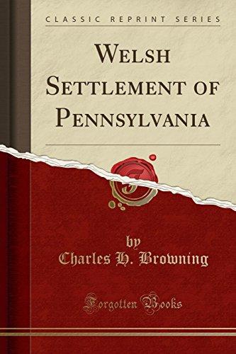 [Free] Welsh Settlement of Pennsylvania (Classic Reprint)<br />TXT