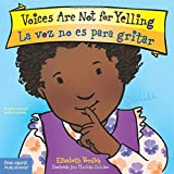 Voices Are Not for Yelling / La voz no es para gritar (Best Behavior) (English and Spanish Edition)