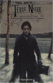 Terre noire, tome 1 : Les exilés du tsar par Honaker