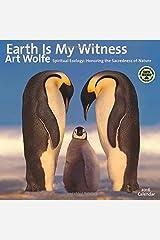 Earth Is My Witness 2016 Wall Calendar: Spiritual Ecology - Honoring the Sacredness of Nature Calendar