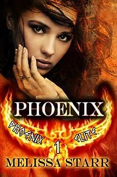 Phoenix (Phoenix Elite Book 1) by [Starr, Melissa]
