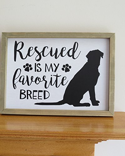 Dog Sign Rescued Is My Favorite Breed Dog Breed Sign Dog Sign 14x10