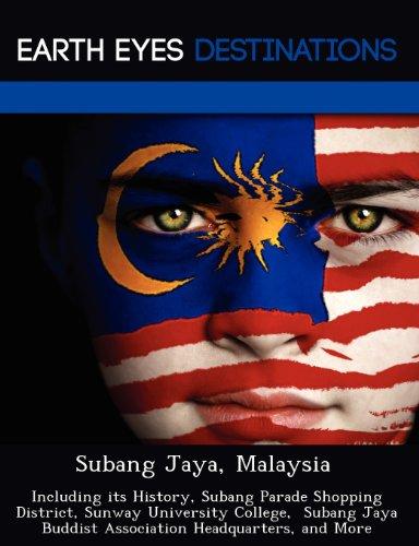 Subang Jaya, Malaysia: Including its History, Subang Parade Shopping District, Sunway University College,  Subang Jaya Buddist Association Headquarters, and More