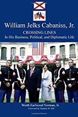 William Jelks Cabaniss, Jr.: Crossing Lines in His Business, Political, and Diplomatic Life Paperback