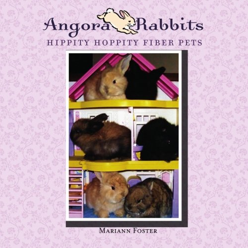 Angora Rabbits: Hippity Hoppity Fiber Pets