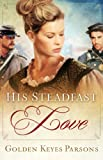 His Steadfast Love, Golden Keyes Parsons, 1410444333