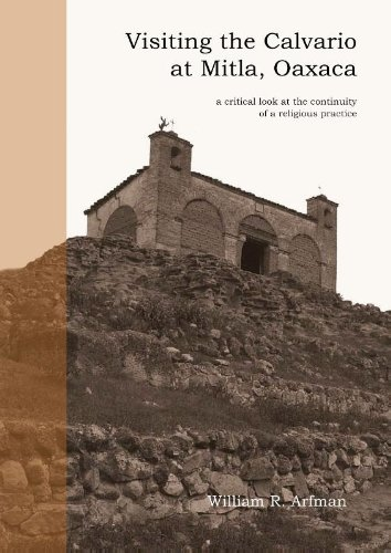 Visiting the Calvario at Mitla, Oaxaca: a critical look at the continuity of a religious practice