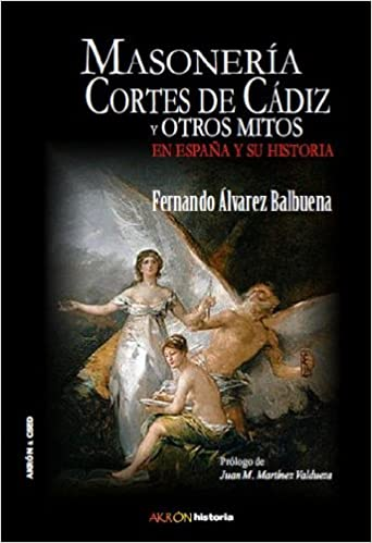Masonería, Cortes De Cádiz Y Otros Mitos En España Y Su Historia ...