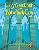 Larry Gets Lost in New York City, Michael Mullin, 1570616205