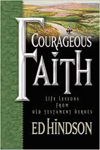Courageous faith ed hindson