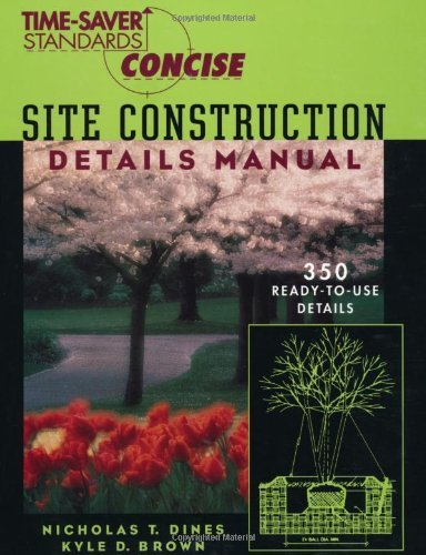 Time-Saver Standards Site Construction Details Manual (Time-saver Standards Concise Series) (Kyle Wall Fixture)