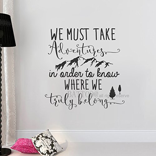 BATTOO Adventure Wall Decal Quote We Must Take Adventures In Order To Know Where We Truly Belong Vinyl Wall Sticker Travel Wall Decal Bedroom Decor, 40'' W by 39'' H Black by BATTOO