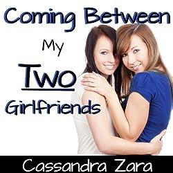 Coming Between My Two Girlfriends