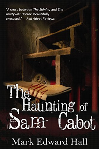 "Think ""The Shining meets The Amityville Horror"" in this terrifying haunted house mystery!  The Haunting Of Sam Cabot by Mark Edward Hall"