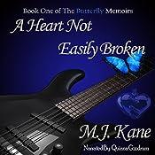 A Heart Not Easily Broken: The Butterfly Memoirs, Book 1 | M.J. Kane