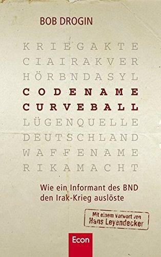 Codename Curveball: Wie ein Informant des BND den Irak-Krieg auslöste