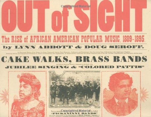 Search : Out of Sight: The Rise of African American Popular Music, 1889-1895 (American Made Music Series)