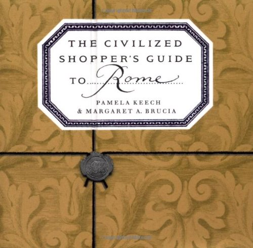 The Civilized Shopper's Guide to Rome Text fb2 ebook