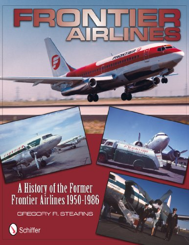 (Frontier Airlines: A History of the Former Frontier Airlines, 1950-1986)