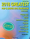 #1: 2018 Greatest Pop & Movie Hits Songbook For Piano: Piano Book - Piano Music - Piano Books - Piano Sheet Music - Keyboard Piano Book - Music Piano - Sheet Music Book - Adult Piano - The Piano Book