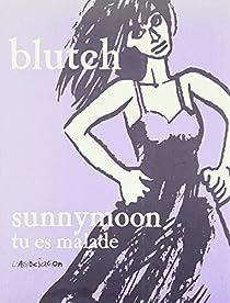 Sunnymoon, tome 2 : Tu es malade par Blutch