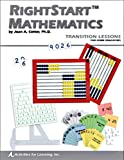 Right Start Mathematics Transition Lessons (Use for New Students Before Levels C, D, or E) [2008]