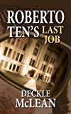 img - for Roberto Ten s Last Job book / textbook / text book