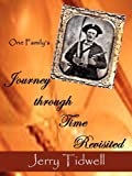 "One Family's Journey Through Time Revisited, R. G. ""Jerry"" Tidwell, 1934610704"