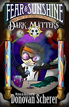 Fear & Sunshine: Dark Matters: Book Three of the Darksmith Family Legacy by [Scherer, Donovan]